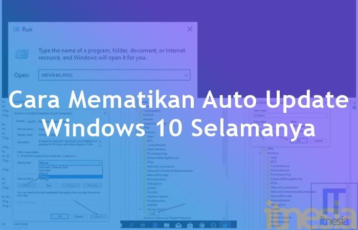 Cara Mematikan Auto Update Windows 10 Selamanya