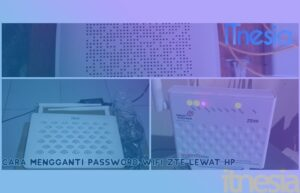 Cara Mengganti Password WiFi ZTE Lewat HP