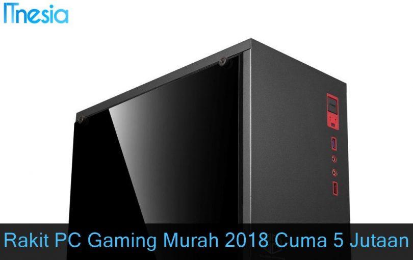 Rakit PC Gaming Murah 2018 5 Jutaan Dengan Ryzen 3 2200G