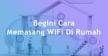 Cara Memasang WiFi Di Rumah Dengan Biaya Yang Murah