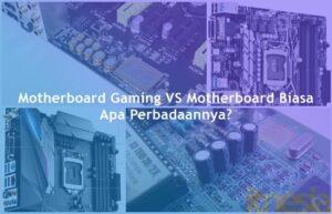 Motherboard Gaming VS Motherboard Biasa