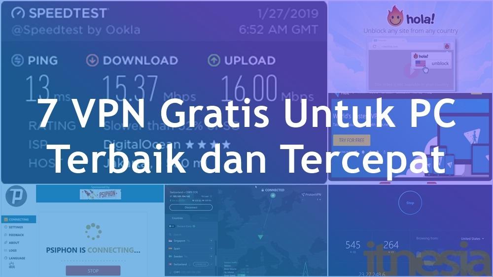 7 VPN Gratis Untuk PC Terbaik & Tercepat 2020 • ITnesia.com