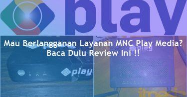 Review MNC Play Media Setelah 1 Tahun Penggunaan (2019)