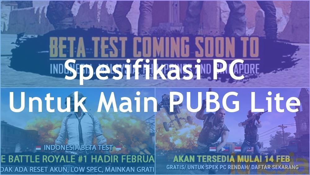 Spesifikasi PC Untuk Main PUBG Lite 4