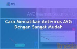 Cara Mematikan Antivirus AVG Dengan Sangat Mudah
