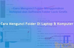 Cara Mengunci Folder Di Laptop & Komputer (Mudah +Video)