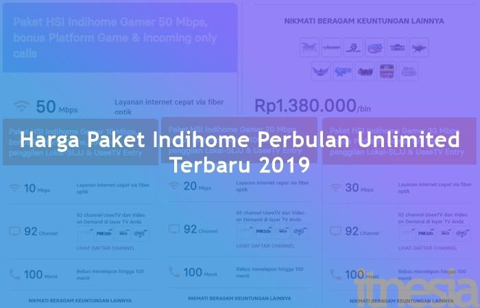 Harga Paket Indihome Perbulan Unlimited Terbaru 2019