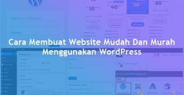 Cara Membuat Website Mudah Dan Murah Menggunakan WordPress