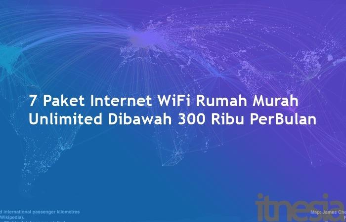 7 Paket Internet WiFi Murah Untuk Di Rumah Unlimited Dibawah 300 Ribu PerBulan