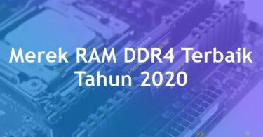 7 Merek RAM DDR4 Terbaik Tahun 2020 Untuk Rakit PC
