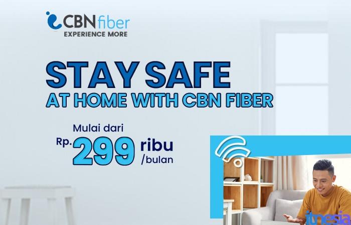 Paket WiFi Murah Untuk Di Rumah 2020 CBN Fiber Promo Stay Safe Stay Home