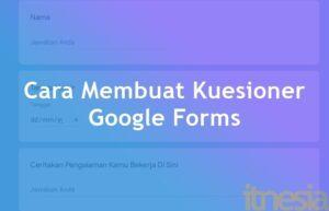 Cara Membuat Kuesioner Online Google Forms Lengkap