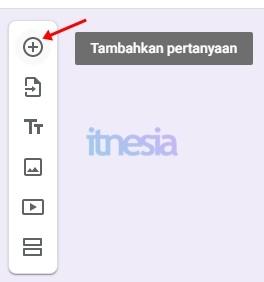 Cara Membuat Kuesioner Online Google Forms - Menambahkan Pertanyaan