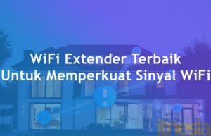 WiFi Extender Terbaik Untuk Memperkuat Sinyal WiFi