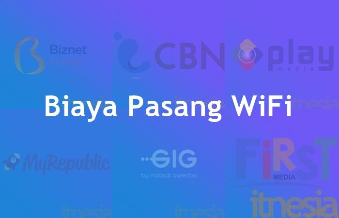 Biaya Pasang WiFi Indihome, MNC, Biznet, First Media, MyRepublic, Indosat GiG dan CBN
