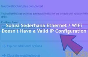 Cara Memperbaiki Ethernet WiFi Doesnt Have a Valid IP Configuration