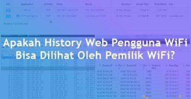 Cara Mengetahui History Pengguna WiFi - Apakah History Web Pengguna WiFi Bisa Dilihat Oleh Pemilik WiFi