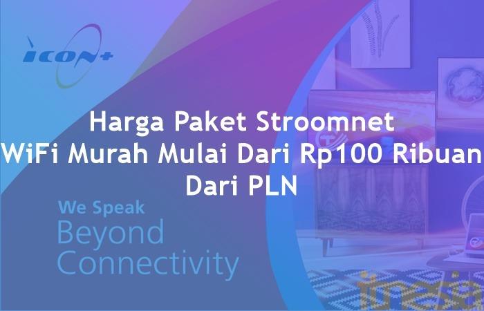 Harga Paket Stroomnet WiFi Murah Mulai Dari Rp100 Ribuan Dari PLN
