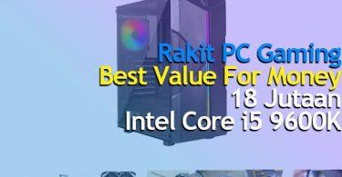 Rakit PC Gaming 18 Juta Intel Core i5 9600K RX 5700 1