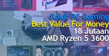 Rakit PC Gaming 18 Jutaan AMD Ryzen 5 3600