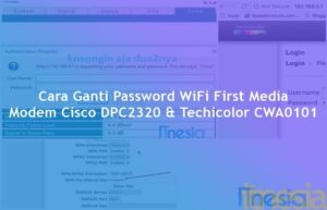 Cara Ganti Password WiFi First Media Modem Cisco DPC2320 & Techicolor CWA0101