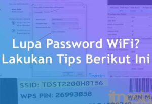 Lupa Password WiFi Lakukan Tips Berikut Ini