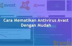 Cara Mematikan Antivirus Avast Dengan Mudah
