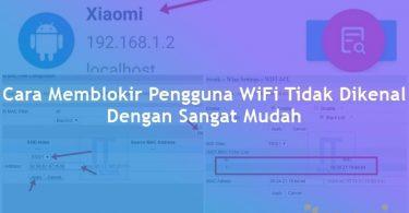 Cara Memblokir Pengguna WiFi Yang Tidak Dikenal Dengan Sangat Mudah