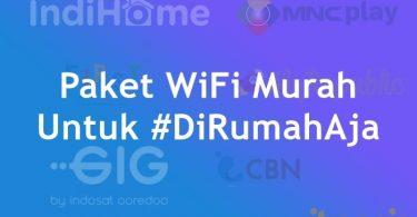 Paket WiFi Murah Untuk Di Rumah 2020