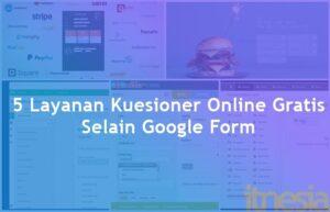 5 Layanan Kuesioner Online Gratis Selain Google Form