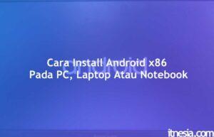 Cara Install Android x86 Di PCLaptop Dual Boot Tanpa VirtualBox