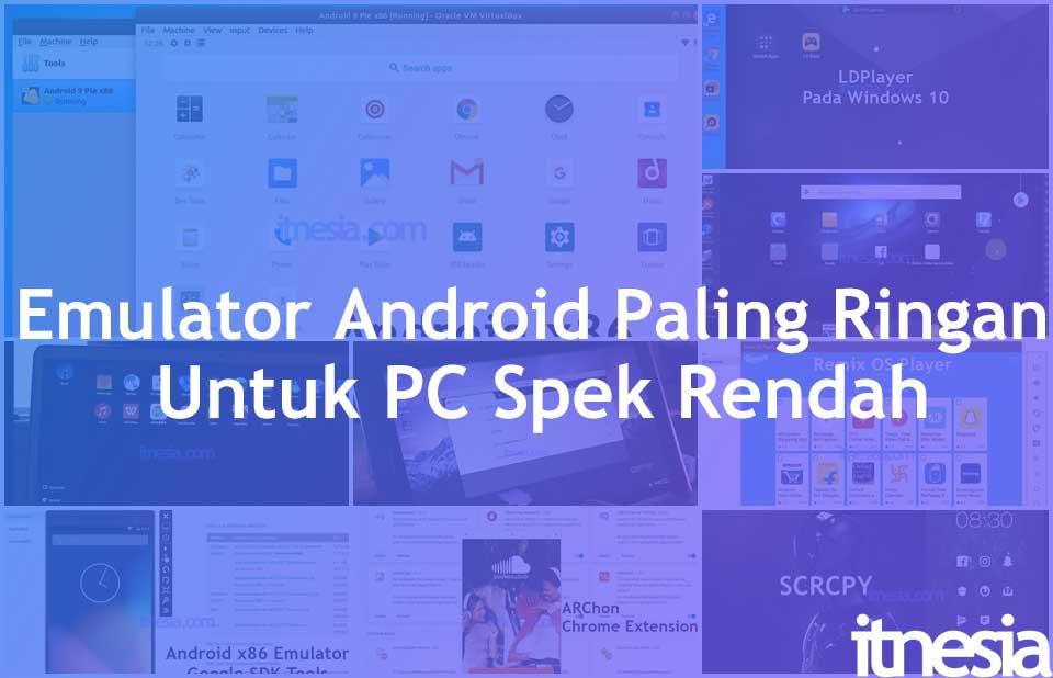 Emulator Android paling ringan untuk PC spek rendah Ram 512Mb