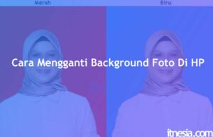 Cara Mengganti Background Foto Di HP
